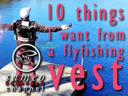 10 saker jag vill ha på min flugfiskeväst!
